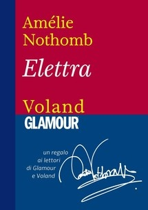 """Elettra"" di Amélie Nothomb edito da Voland/Glamour, € 0.00 su Bookrepublic.it in formato epub"