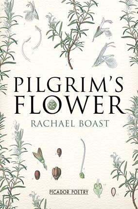 Griffin Poetry Prize 2014 International Shortlist - Pilgrim's Flower, by Rachael Boast