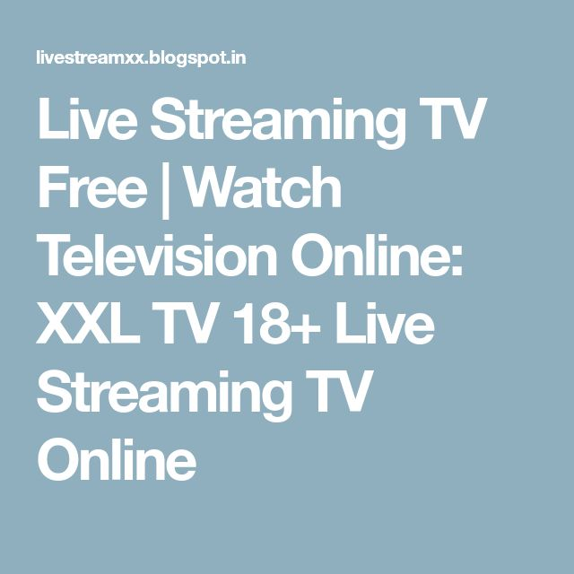 Live Streaming TV Free | Watch Television Online: XXL TV 18+ Live Streaming TV Online