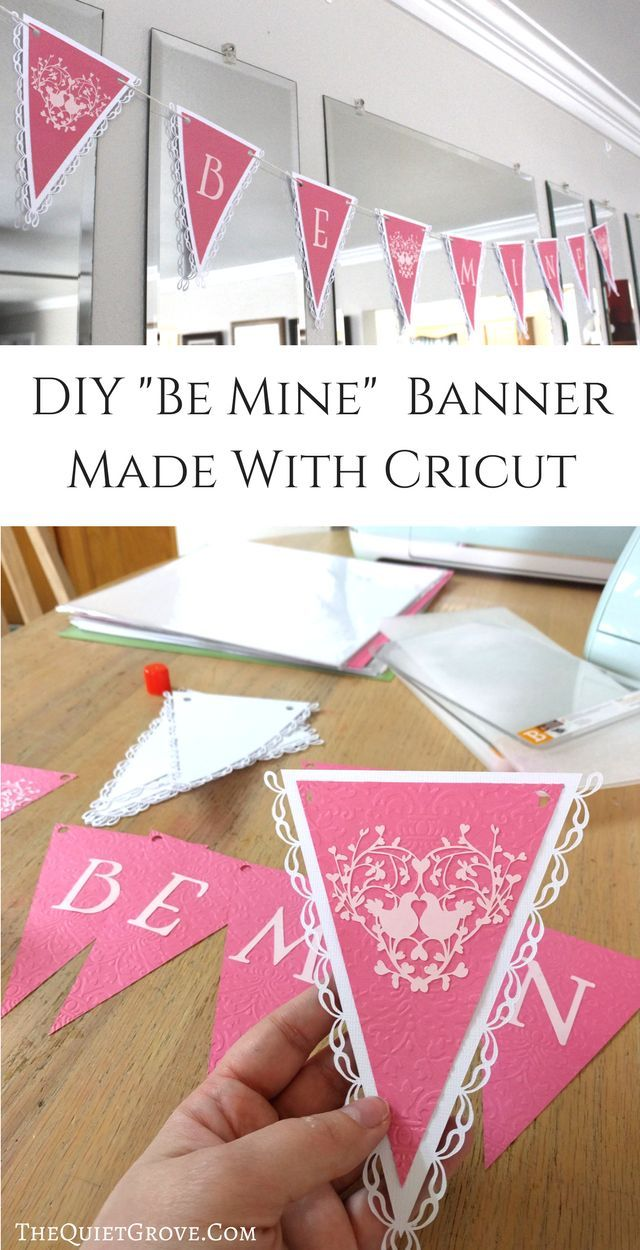 Diy Be Mine Valentine S Banner Made With Cricut Via Thequietgrove