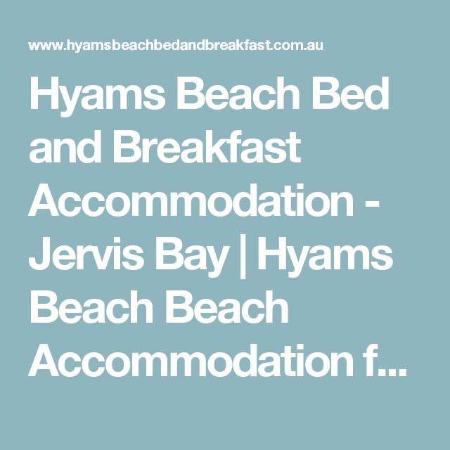 Hyams Beach Bed and Breakfast Accommodation - Jervis Bay | Hyams Beach Beach Accommodation for Jervis Bay Holidays