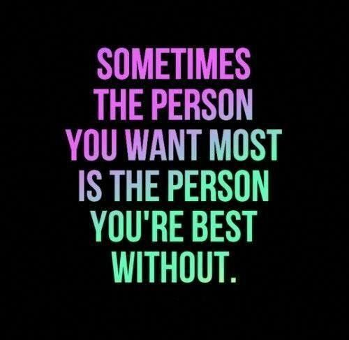 sometimes the person you want most is the person you are best