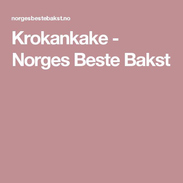 Krokankake - Norges Beste Bakst