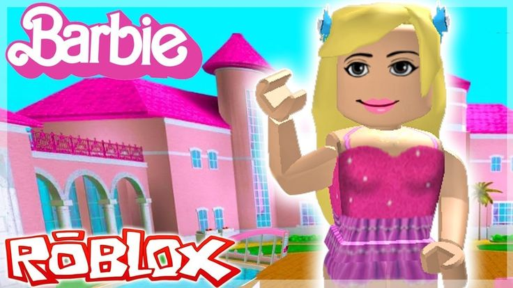 BARBIE LIFE IN THE DREAM HOUSE ROLE PLAY ROBLOX COOL NEW GAME FUN