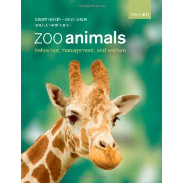 Zoo Animals: Behaviour, Management and Welfare