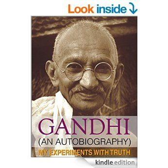 My Experiments with Truth: An Autobiography of Mahatma Gandhi (General Press) eBook: M.K. Gandhi: Amazon.in: Kindle Store