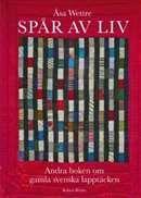 Spår av liv: andra boken om gamla svenska lapptäcken / Åsa Wettre............ #boktips #faktabocker #handarbete #lappteknik #textil konst