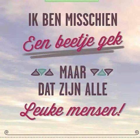 Ik ben misschien een beetje gek, maar dat zijn alle leuke mensen #humor #citaat #quote | Vrouwonline.nl