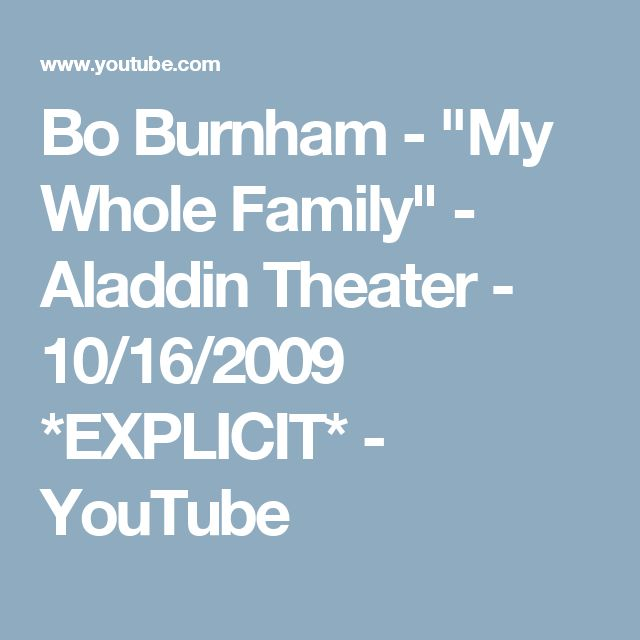 "Bo Burnham - ""My Whole Family"" - Aladdin Theater - 10/16/2009 *EXPLICIT* - YouTube"