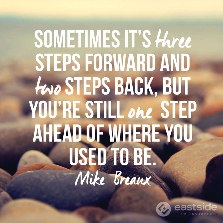 Quotes About Taking A Step Back In Relationships: Sometimes It's Three Steps Forward And Two Steps Back, But