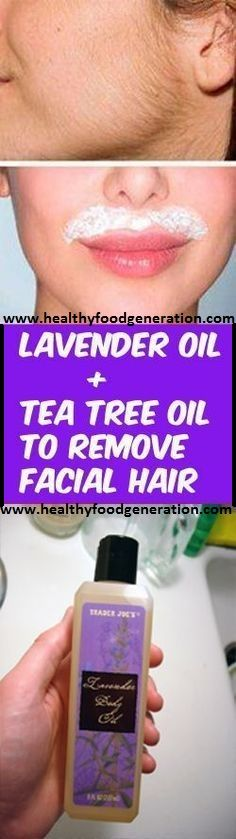 Add 1 tbsp of lavender oil to 4-6 drops of tea tree oil. Use cotton ball to apply this lotion over face. These oils have anti-androgen effect, which is how it helps to reduce hair growth.