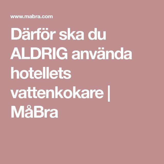 Därför ska du ALDRIG använda hotellets vattenkokare   MåBra