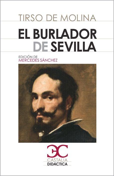 El burlador de Sevilla y convidado de piedra, Tirso de Molina. The first Don Juan.