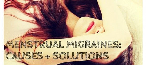 Menstrual Migraines causes + solutions from Nicole Jardim, female health and wellness expert