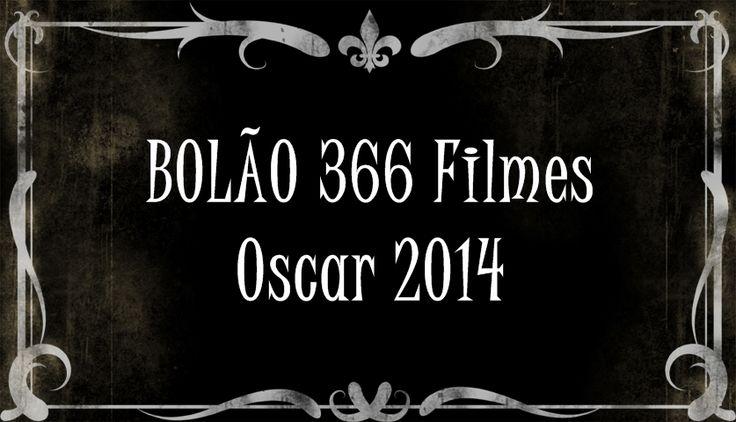BOLÃO 366 Filmes - Oscar 2014