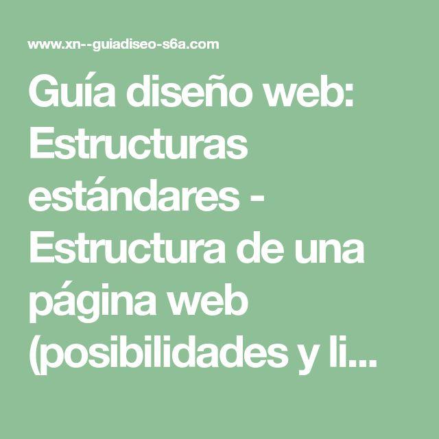 Guía diseño web: Estructuras estándares - Estructura de una página web (posibilidades y limitaciones)