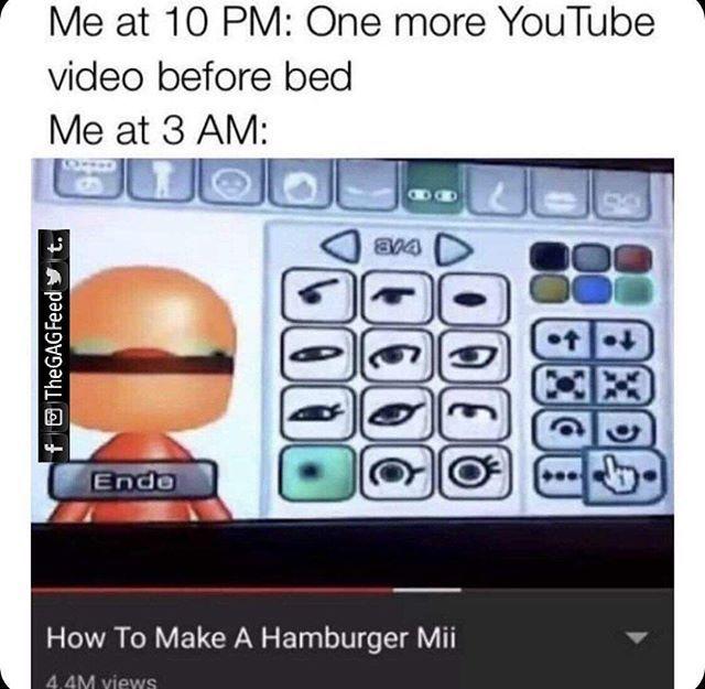 One More Youtube Video Crazy Funny Memes Dankest Memes Funny Memes