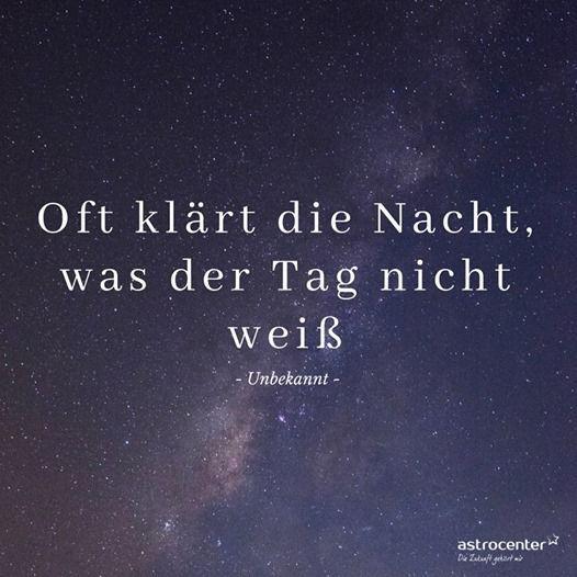 Oft klar die Nacht, was der Tag nicht weiss. Richtig…?  #spruchdestages #selflove #selfcare #selfesteem #inspirationalquotes #zitat – Maria Greven