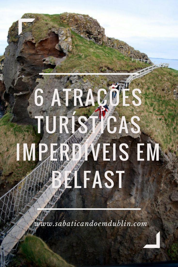 6 atrações turísticas imperdíveis em Belfast, capital da Irlanda do Norte.