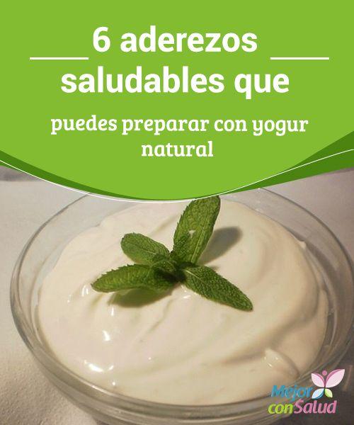 6 aderezos saludables que puedes preparar con yogur natural Descubre cómo preparar unos deliciosos aderezos de yogur natural para mejorar el sabor de tus ensaladas y recetas con vegetales. ¡Te encantarán!