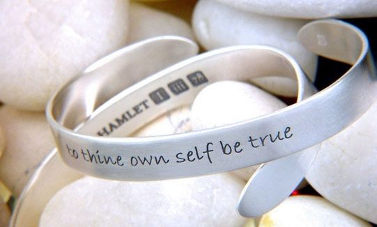 "To Thine Own Self Be True Cuff - From William Shakespeare's Hamlet: ""To thine own self be true."""