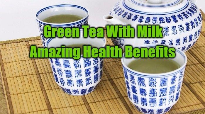 Health Benefits of Drinking Green Tea With Milk