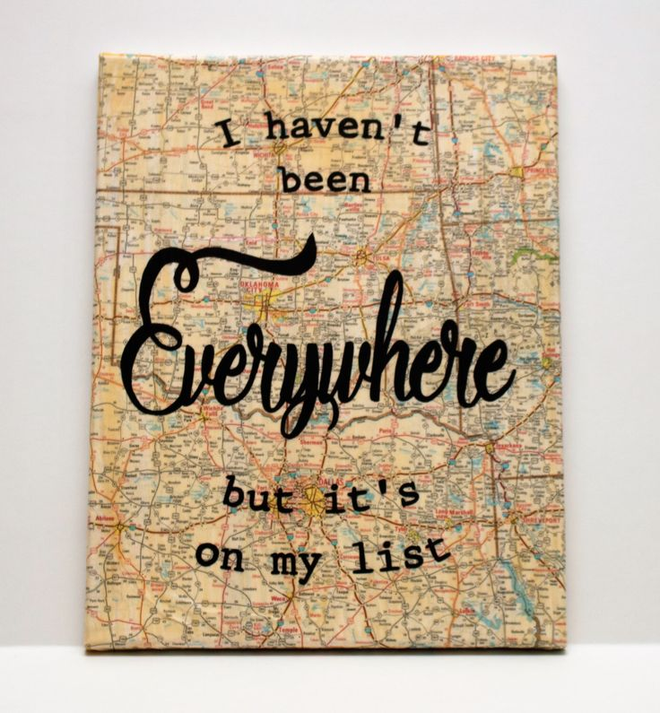 """Map Canvas - """"I haven't been Everywhere but it's on my list"""" by ChristysCreations411 on Etsy https://www.etsy.com/listing/502562857/map-canvas-i-havent-been-everywhere-but"""
