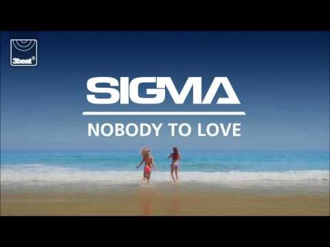 Sigma nobody to love - third party remix