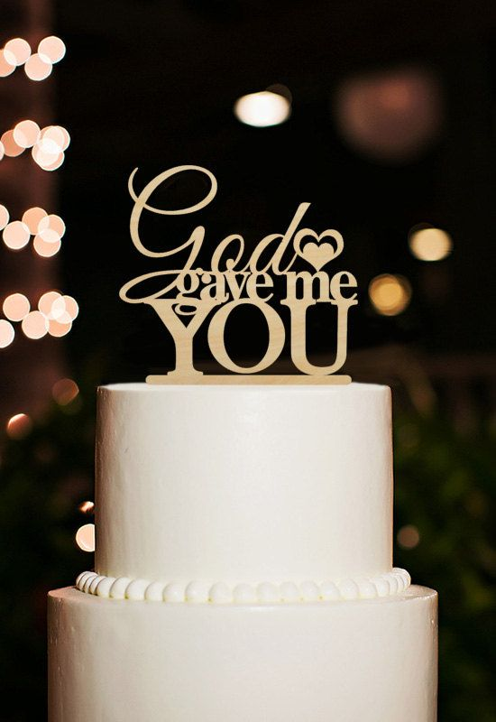 God Gave Me You Cake TopperWedding Cake TopperFunny by DesignCMC