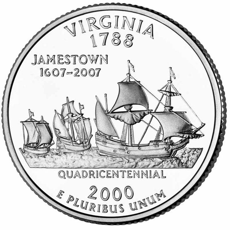 Virginia State Quarter issued in 2000, commemorating the Quadricentennial of the founding of Jamestown, VA, 1607-2007