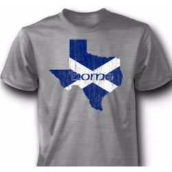 Texas Scottish Home T-Shirt.   Made of 100% cotton.  For the Texan who is Scottish at heart!