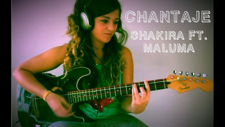 Chantaje - Shakira ft. Maluma (acordes guitarra) Sarai