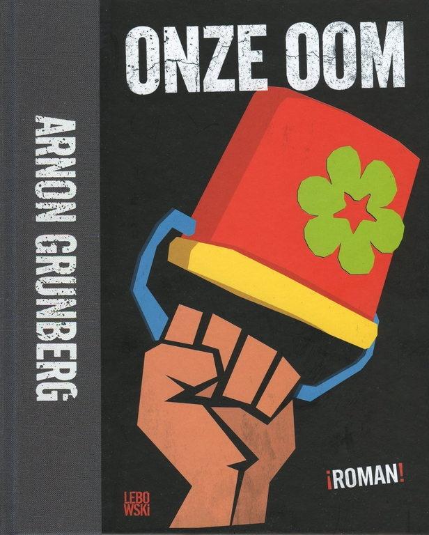 Onze oom - Netherlands, Belgium - 2008 - Arnon Grunberg - Oeuvre