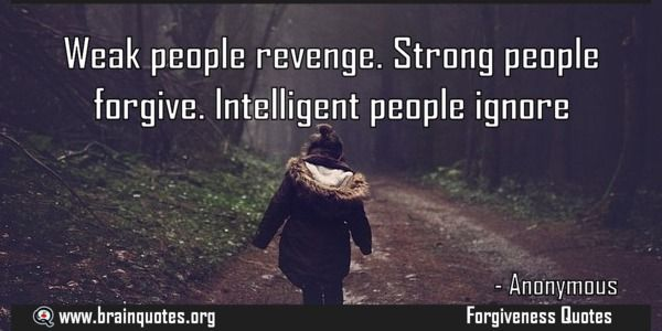 Weak people revenge Strong people forgive Intelligent people ignore  Weak people revenge. Strong people forgive. Intelligent people ignore  For more #brainquotes http://ift.tt/28SuTT3  The post Weak people revenge Strong people forgive Intelligent people ignore appeared first on Brain Quotes.  http://ift.tt/2fTTc7c