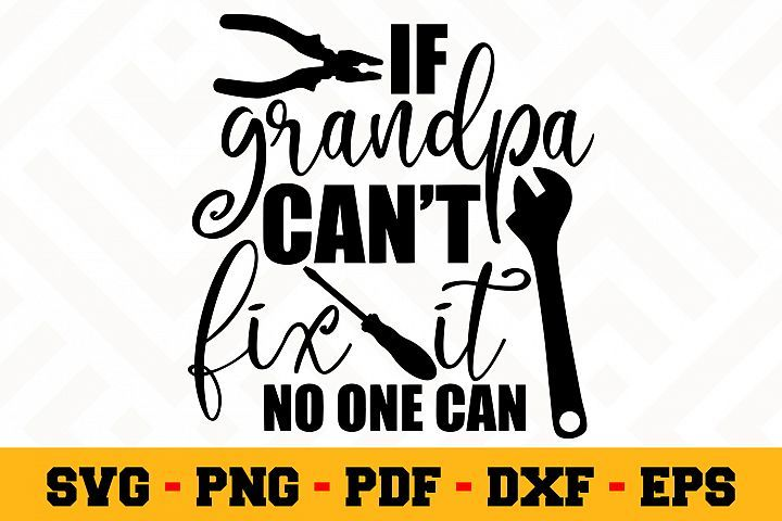 If Grandpa Cant Fix It No One Can Svg Grandpa Svg