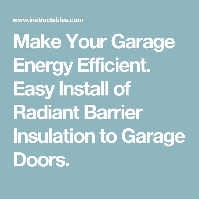17 best ideas about radiant barrier insulation on Energy efficient garage doors