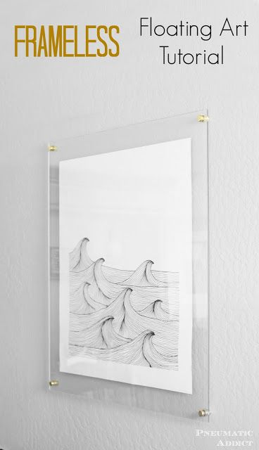 How to make your own frameless, floating, acrylic art frame.