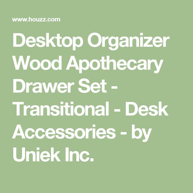 Desktop Organizer Wood Apothecary Drawer Set - Transitional - Desk Accessories - by Uniek Inc.