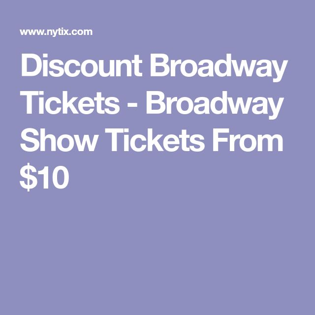 Discount Broadway Tickets - Broadway Show Tickets From $10