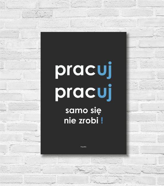 """Plakat 21x30 """"Pracuj, samo się nie zrobi"""" - PepeRu - Plakaty typograficzne"""