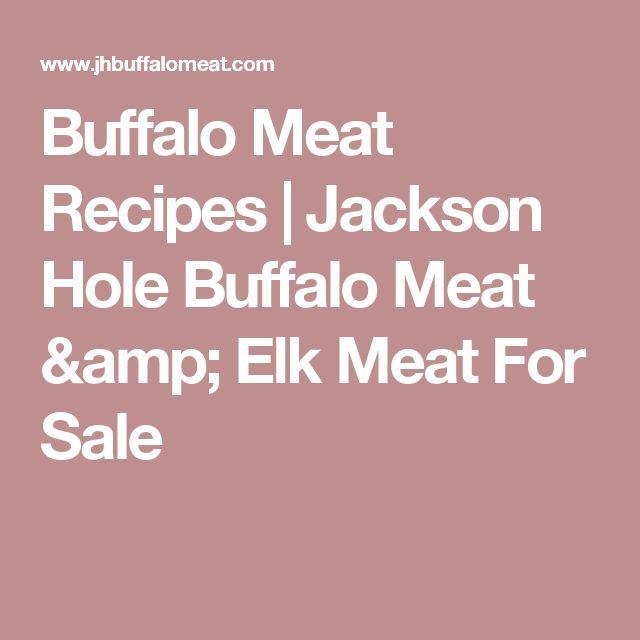 Buffalo Meat Recipes   Jackson Hole Buffalo Meat & Elk Meat For Sale