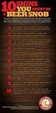 "10 Signs You Might Be a Beer Snob #beer #beersnob www.LiquorList.com ""The Marketplace for Adults with Taste!"" @LiquorListcom   #LiquorList"