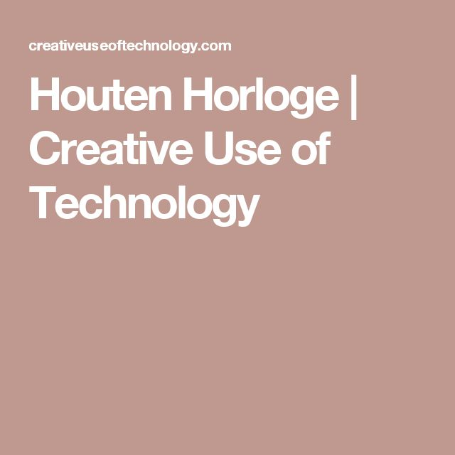 Houten Horloge | Creative Use of Technology