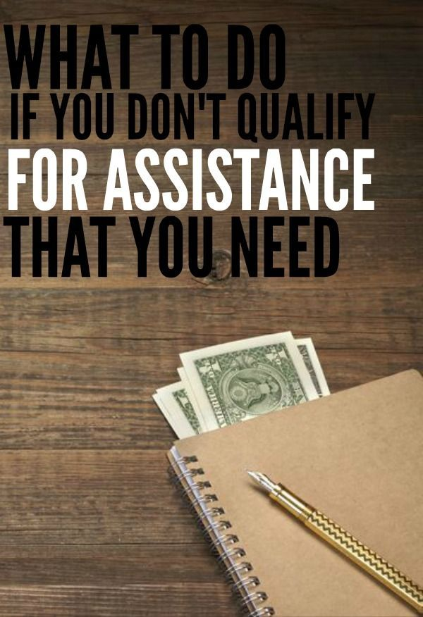If you're a single mom who doesn't qualify for government assistance that you need there are other options. Here are a few things to try. http://singlemomsincome.com/single-moms-who-dont-qualify-for-government-assistance/