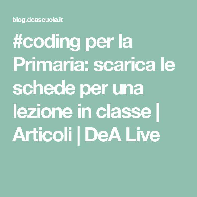 #coding per la Primaria: scarica le schede per una lezione in classe | Articoli | DeA Live
