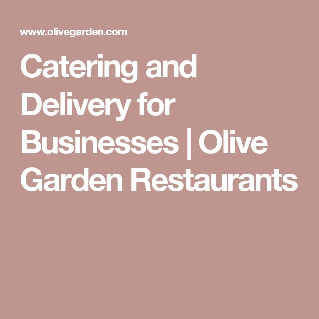Catering and Delivery for Businesses   Olive Garden Restaurants