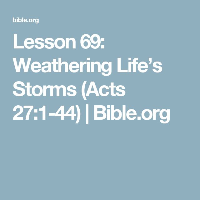 Lesson 69: Weathering Life's Storms (Acts 27:1-44) | Bible.org