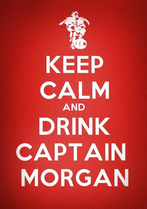 Drink Captain Morgan!  @Ashley C  @Desiree Angilletta