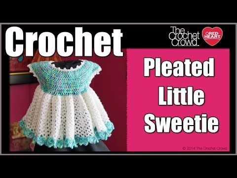 How To Crochet Pleated Little Sweetie Dress - YouTube