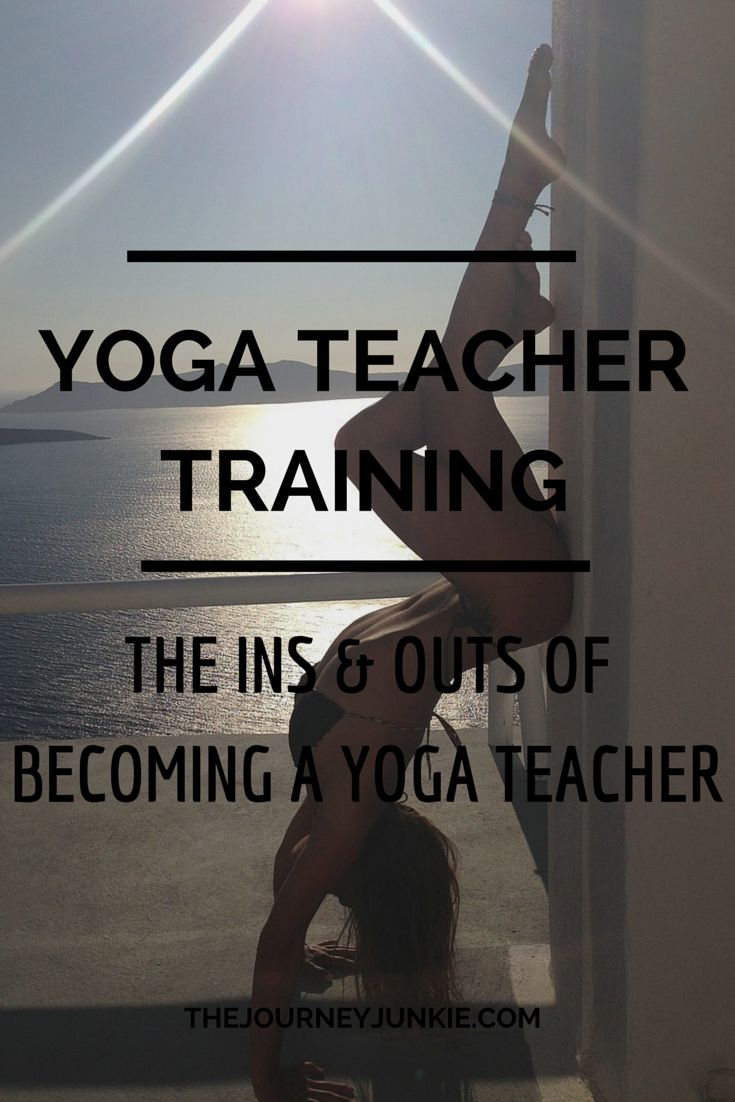 Yoga Teacher Training 101 Yoga Fitnessfitness Tipshealth Fitnessbecome A